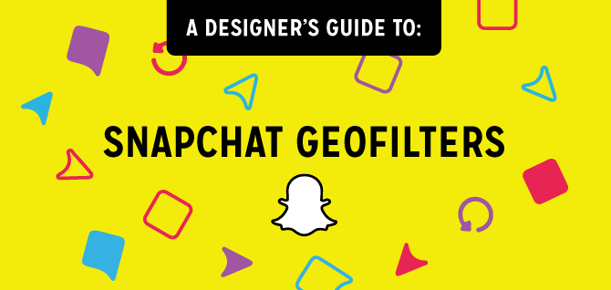 A Designer's Guide Snapchat Geofilters