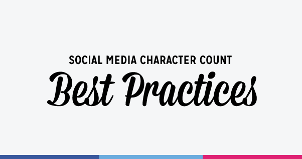 Social Media Character Count Best Practices