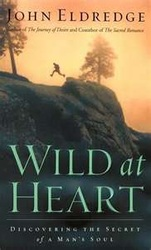 WILD AT HEART, by John Eldredge. I have read several men's books over the years - and, for the most part, have been bored by all of them. This one I've read several times. And will do so again.