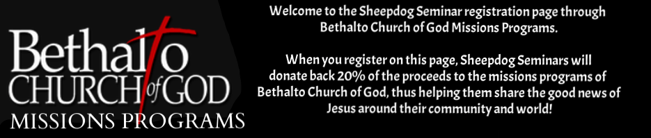 Consider the possibility here. If, for example, 300 people register via this page, Sheepdog Seminars will give donate approximately 4500 dollars to the missions programs of Bethalto Church of God. Thus, not only does the seminar accomplish its goal of teaching its attendees how to protect the flock from violence, but a healthy donation to missions helps to spread the Gospel of the Lord Jesus!