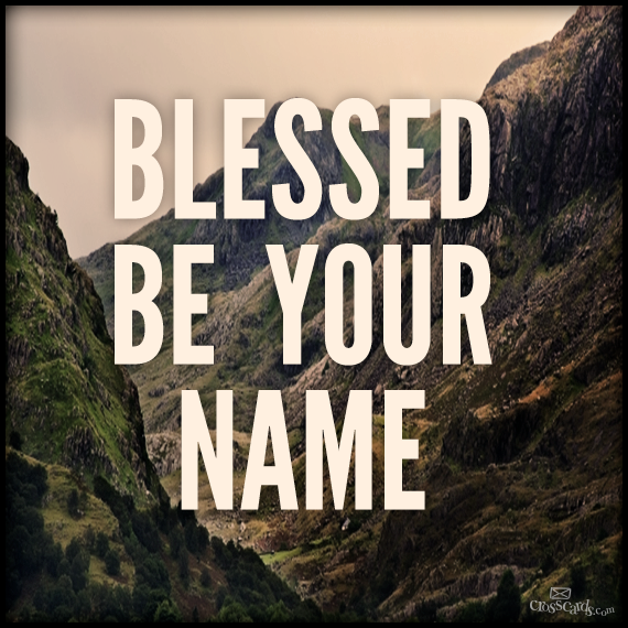 blessedbeyourname