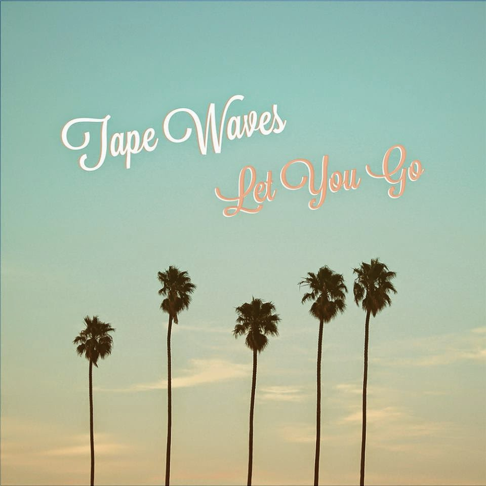 Albums of 2014 #23 - Tape Waves - Let You Go