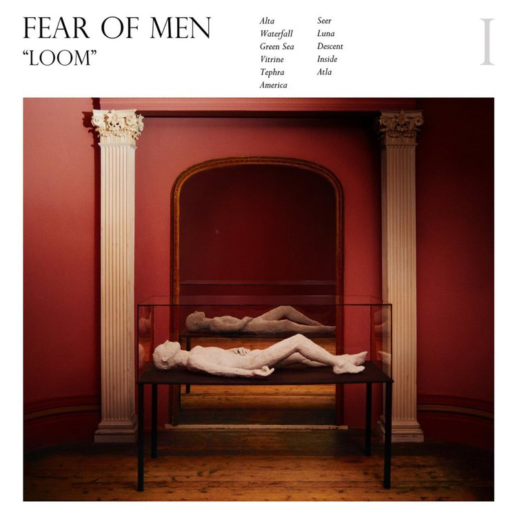 Albums of 2014 #5 - Fear of Men - Loom