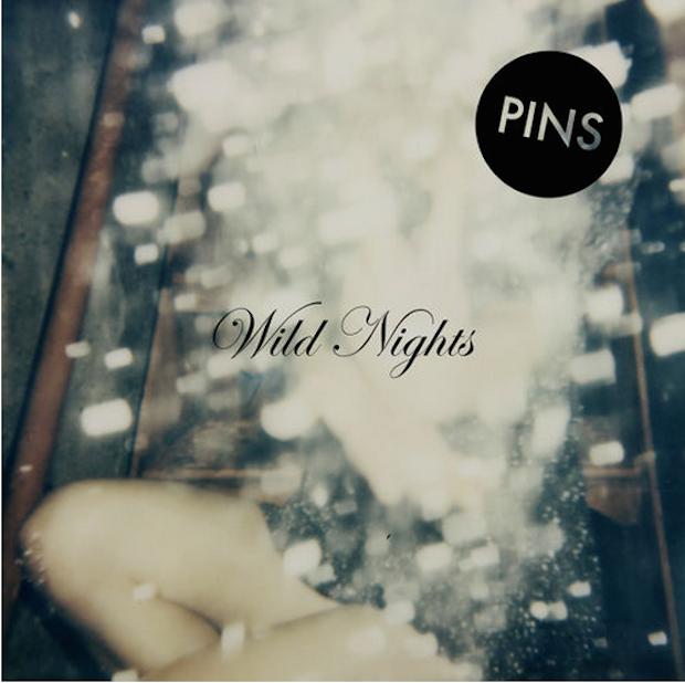 #22 - PINS - Wild Nights