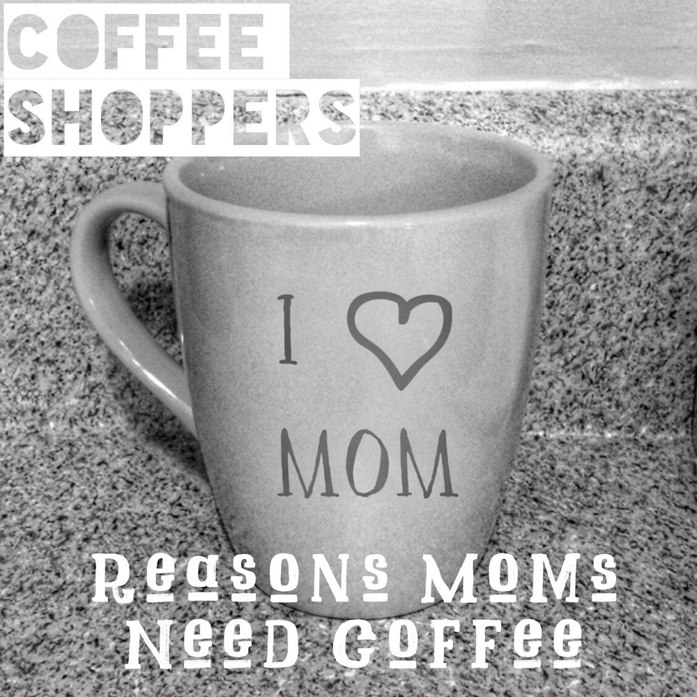 Moms Need Coffee
