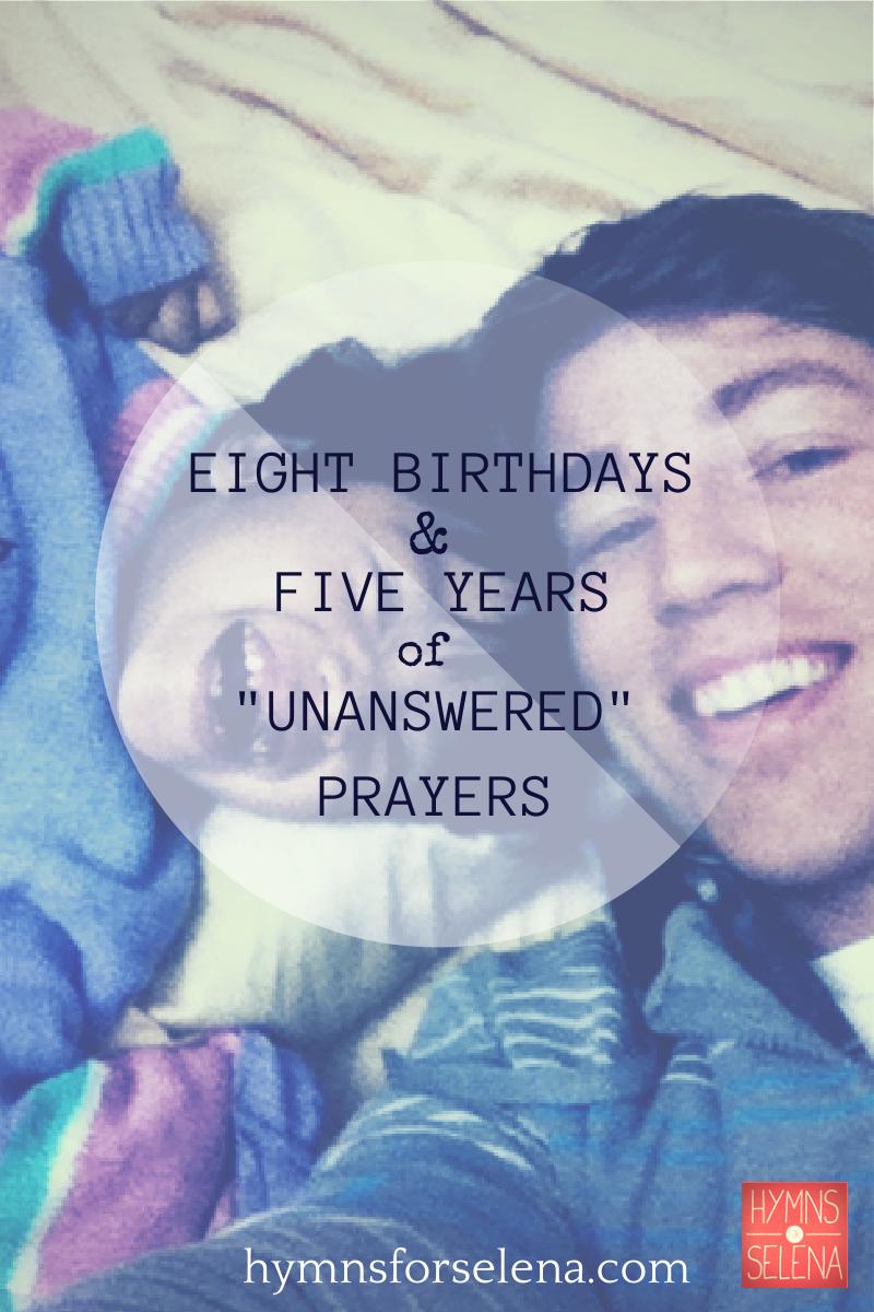 8 Birthdays and 5 Years of Unanswered Prayer