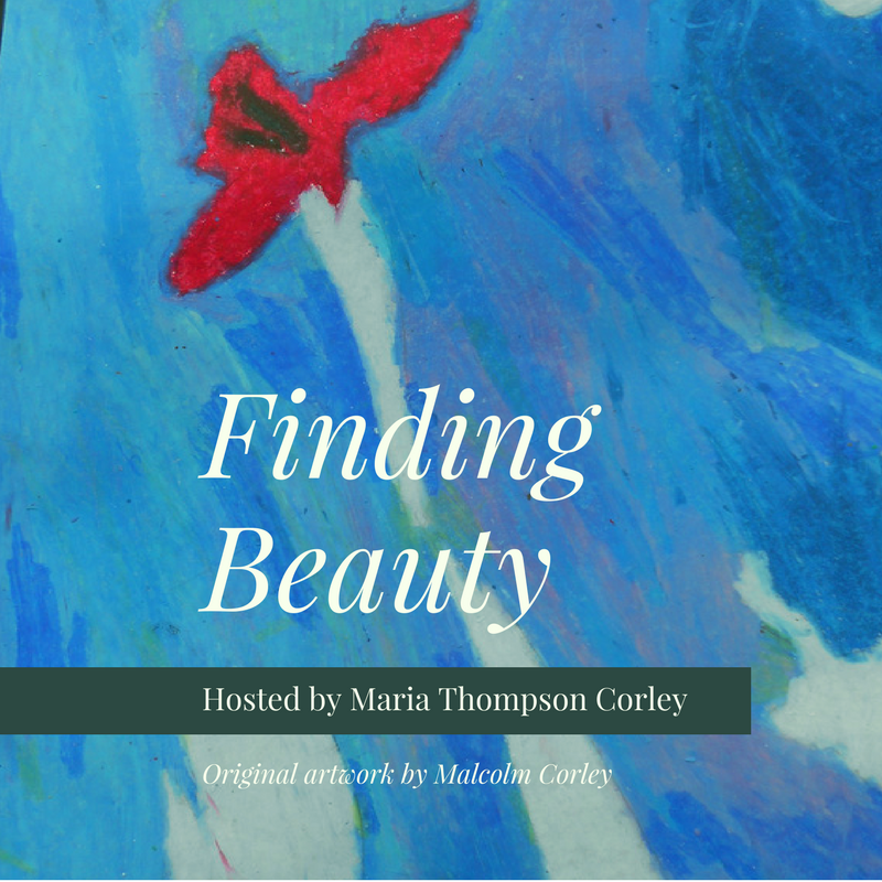 Finding Beauty podcast interview by Maria Thompson Corley -