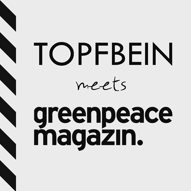 Great news! We joined the online-shop of the official German Greenpeace Magazine. Thank you very much, dear Greenpeace-team! #greenpeace #greenpeacemagazin #topfbein