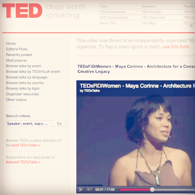 http://tedxtalks.ted.com/video/TEDxFiDiWomen-Maya-Corinne-Arch;search%3AMaya%20Corinne