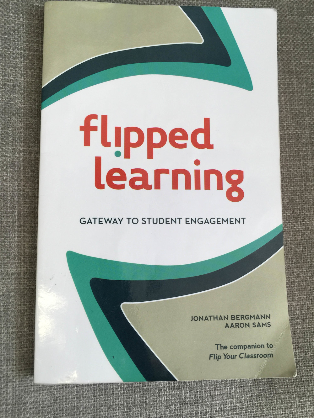 Our well-loved copy of 'Flipped Learning'