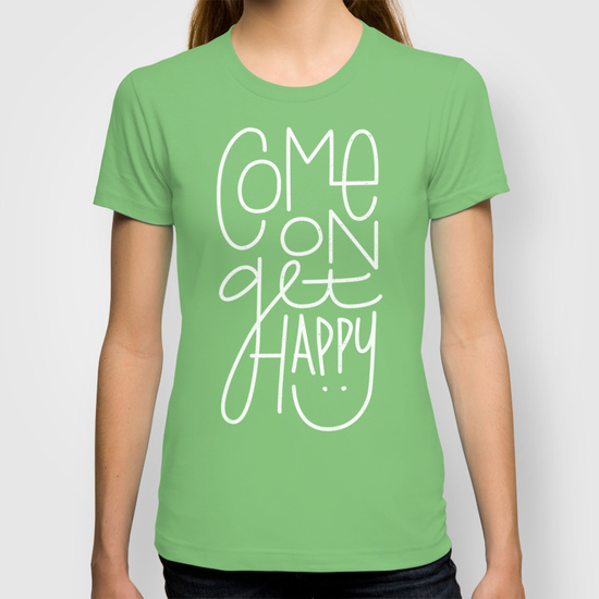 Come On Get Happy womens tee.jpg