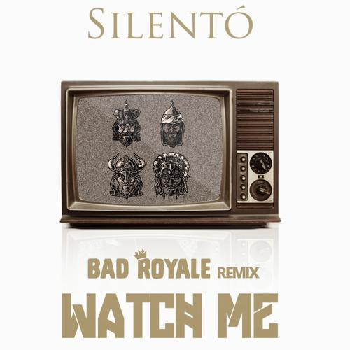Silento watch me (bad royale remix) [free download] by bad.