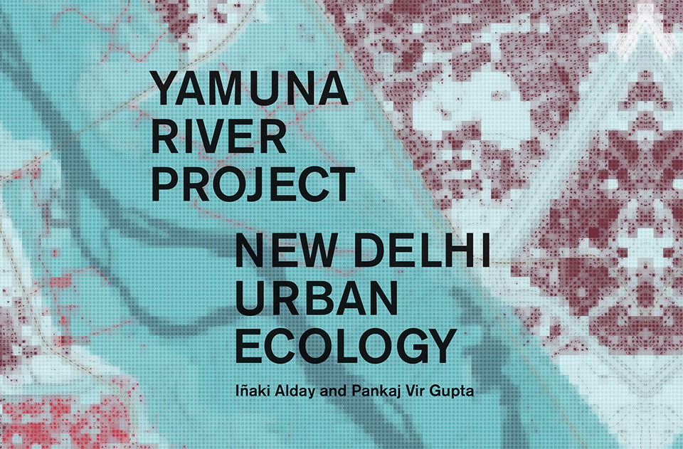THE YAMUNA RIVER PROJECT |   prensa