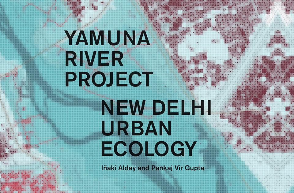 THE YAMUNA RIVER PROJECT |   prensa