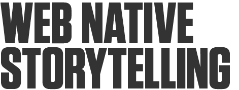 Web Native Storytelling title text