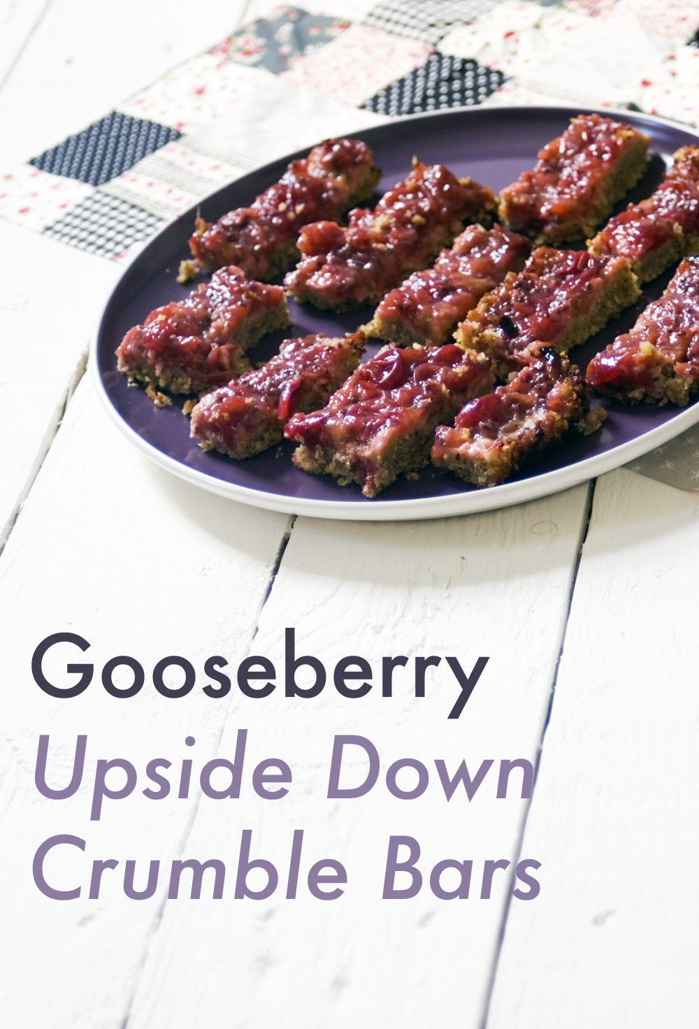 Gooseberry upside down crumble bars, refined sugar free, can easily be vegan. Healthy after-school snack or dessert for kids. Delicious for grown-ups too.
