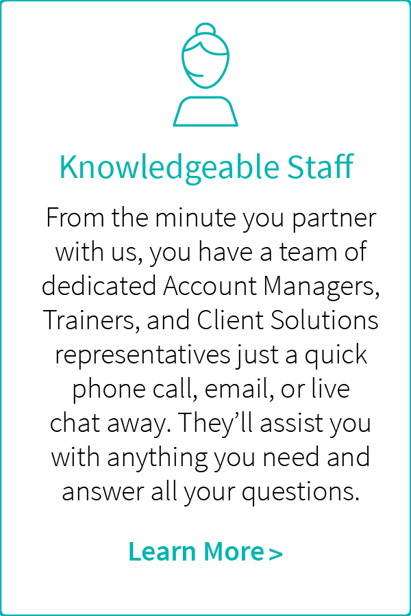 Knowledgeable staff at Dominion including Account Managers, Trainers, and Client Solutions team.