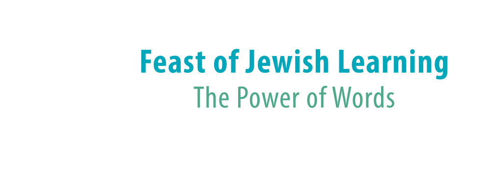 Feast Of Jewish Learning The Power Of Words Jewish Learningworks