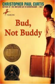 "BUD, NOT BUDDY   by Christopher Paul Curtis     ""It's at six that grown folks don't think you're a cute little kid anymore, they talk to you and expect you understand everything they mean.""    read 10/14/14"