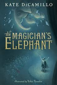 "THE MAGICIAN'S ELEPHANT by Kate DiCamillo    ""And then she realized that no, no, it was the earth that she was flying over, and that she was looking not at the stars but at the creatures of the world, and that they were all, they were each-- beggars, dogs, orphans, kings, elephants, soldiers -- emitting pulses of light.""    read 6/27/14"