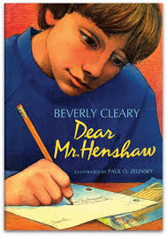"DEAR MR.HENSHAW by Beverly Cleary    ""Dear Mr. Henshaw, I'm the boy who wrote to you last year when I was in the second grade. Maybe you didn't get my letter.""    read 6/14/14"