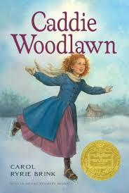 "CADDIE WOODLAWN by Carol Ryrie Brink    ""Soon three bundles, three dirty faces, and three fiery heads, shining in the red autumn sun, crossed the river with a little trail of ripples behind them.""    read 5/7/15"