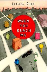 "WHEN YOU REACH ME by Rebecca Stead    ""Annemarie's apartment didn't involve keys. Instead she had a doorman who slapped her five and a dad who opened the door upstairs.""    read 5/24/14"