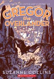 "GREGOR THE OVERLANDER by Suzanne Collins    ""'Great, Day One and I'm looking forward to a trip to the laundry room,' Gregor thought. 'By September, I'll probably be ecstatic when we get the phone bill.""    read 1/20/14"