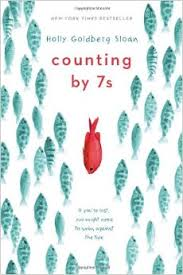 "COUNTING BY 7s by Holly Goldberg Sloan    ""It felt as if I were going up and over some kind of barrier after spending too long hitting the thing straight on.""     read 11/29/14"
