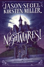 "NIGHTMARES! by Jason Segel and Kristen Miller    ""'I won't eat all of you,' Agatha said. 'Just a few little pieces you don't really need.'""     read 12/8/14"