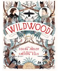 "WILDWOOD   by Colin Meloy    ""How five crows managed to lift a twenty-pound baby boy into the air was beyond Prue, but that was certainly the last of her worries.""      read 1/7/15"