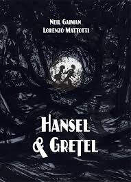 "HANSEL & GRETEL by Neil Gaiman & Lorenzo Mattotti    ""This all happened a long time ago, in your grandmother's time, or in her grandfather's. A long time ago. Back then, we all lived on the edge of the great forest.""    read 1/14/15"