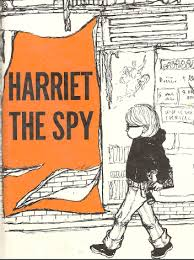 "HARRIET THE SPY by Louise Fitzhugh    ""Tears never bring anything back. Life is a struggle and a good spy gets in there and fights. Remember that.""    read 1/21/15"