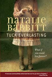 "TUCK EVERLASTING by Nattalie Babbitt    ""The first week of August hangs at the very top of summer, the top of the live-long year, like the highest seat of a Ferris wheel when it pauses in its turning.""    read 2/9/15"