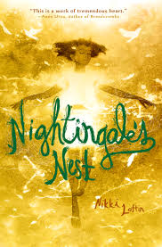 "NIGHTINGALE'S NEST by Nikki Loftin    ""The notes were high and liquid, a honey-soft river of sound that seeped right through me.""    read 2/12/15"