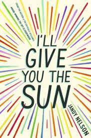 "I'LL GIVE YOU THE SUN by Jandy Nelson    ""So we grapple with the mysteries, each in our own way. And some of us get to float around on one of them and call it home.""    read 4/5/15"
