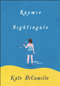 "RAYMIE NIGHTINGALE by Kate DiCamillo    ""The lake, Lake Clara -- where someone named Clara Wingtip had managed to drown herself a hundred years ago -- gleamed and glittered. The lake looked hungry.""    read 8/14/16"