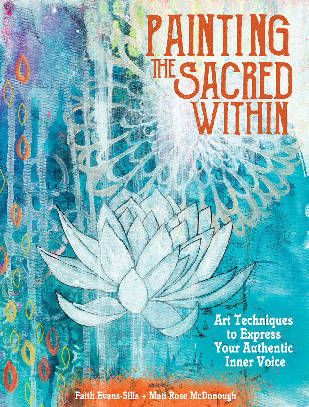 Painting The Sacred Within by Faith Evans-Sills and Mati Rose McDonough