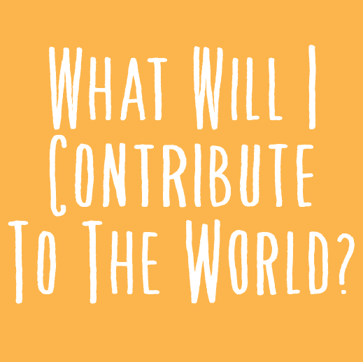 what will i contribute to the world?.png