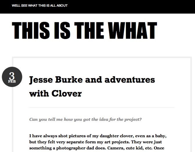 This is absolutely beautiful in every way. Jesse Burke is amazing.    jesseburke :     The wonderful Kate Osba, the force behind This Is The What  blog, did a post today about my new project and my adventures with Clover. Check it out  here .