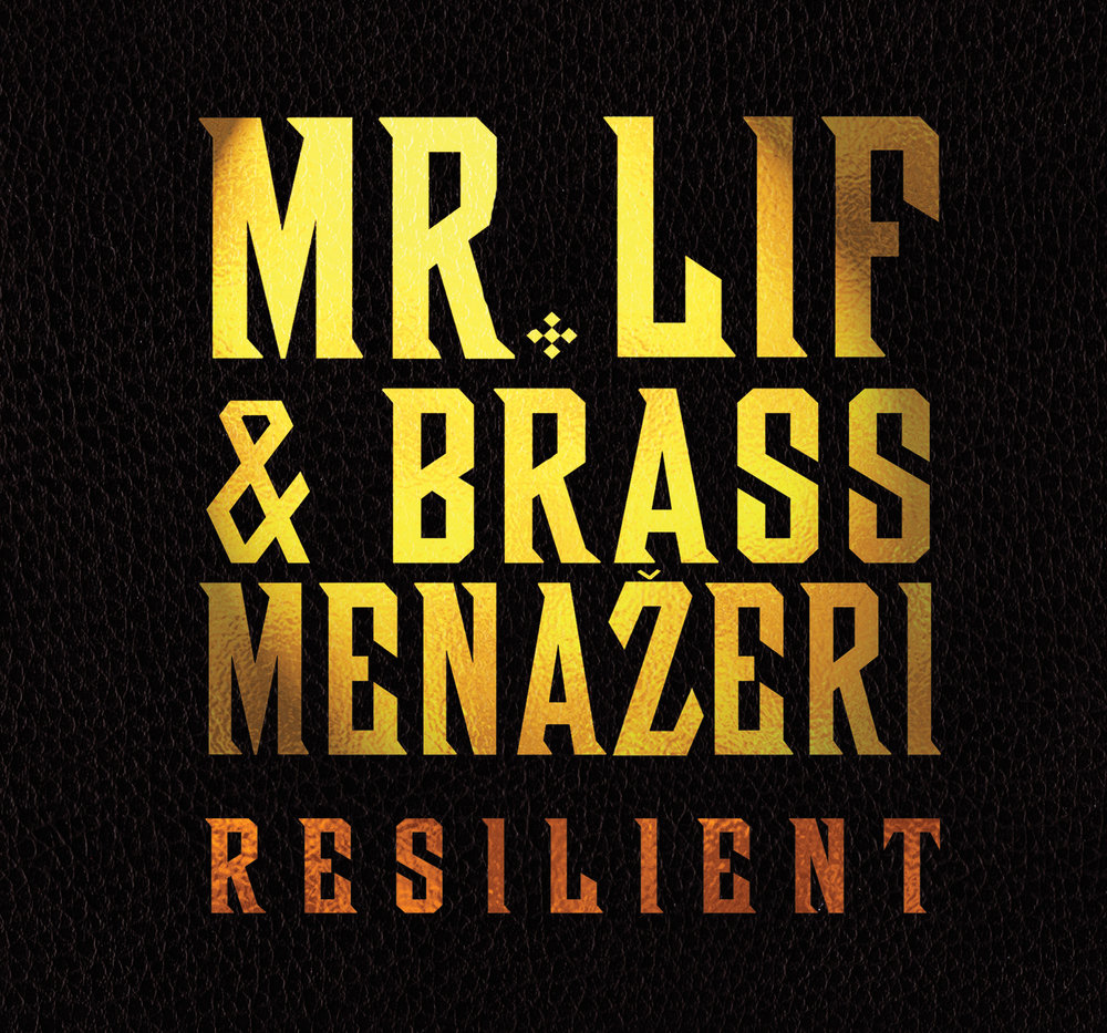 MR. LIF & BRASS MENAZERI: RESILIENT     Official release date: November 3, 2017    PURCHASE  ON  CD & VINYL   DIGITAL OUTLETS:  AMAZON:  HTTP://AMZN.TO/2HWDDGJ , ITUNES:  HTTP://APPLE.CO/2HUSBXH  GOOGLE PLAY:  HTTP://BIT.LY/2IVAHMW , SPOTIFY:  HTTP://SPOTI.FI/2ZHD9OW   In 2010, Hearth Music arranged the ground-breaking collaboration between Mr. Lif & Brass Menazeri for the 2010 Seattle Folk Festival. That work has inspired these artists to work together long-term. The fruits of their creative melding can be heard on their new release.    CHECK OUT THESE GLOWING FEATURES & REVIEWS:    THE VINYL DISTRICT ,  IF IT'S TOO LOUD ,  WNYC ,  BRUM RADIO UK     Album design by Dejah Leger