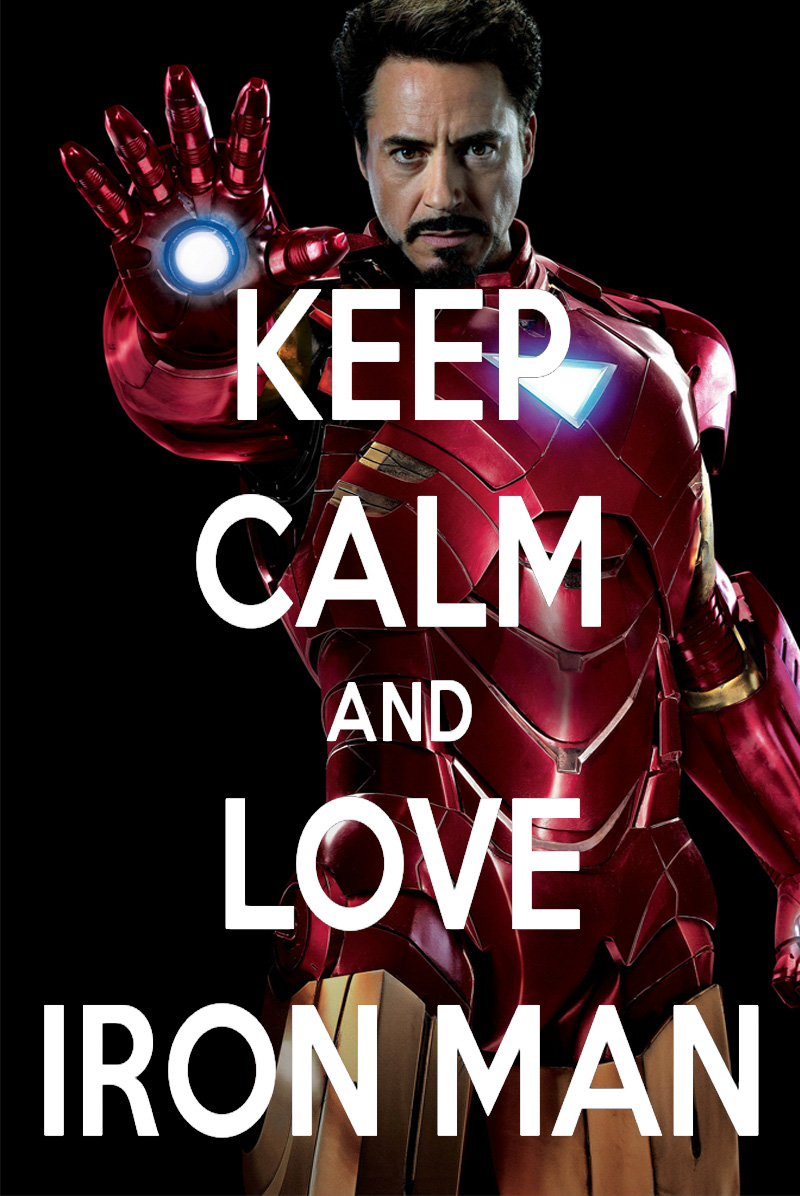 keep_calm_and_love_iron_man_by_ameh_lia-d50wnum.jpg
