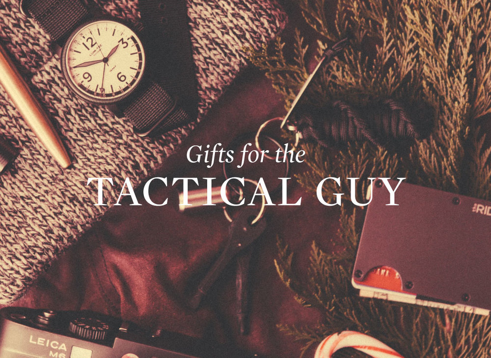 Gifts for the Tactical Guy (Starting at: $14+)