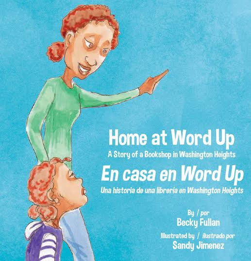 Home at Word Up by Becky Fullan Illustrated by Sandy Jimenez, 2016