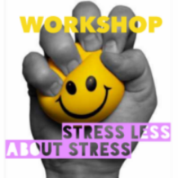 OUR WORKSHOP ON RE-DEFINING YOUR RELATIONSHIP WITH STRESS