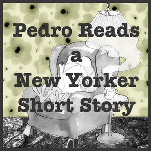 Pedro+Reads+a+New+Yorker+Short+Story.jpg