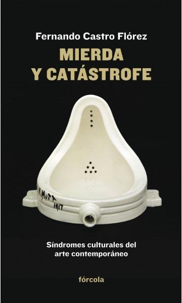 Mierda y catástrofe, Fernando Castro Flórez