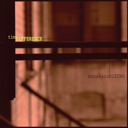 Time Difference (2010, recorded 2007) by Masakazu Mizuno