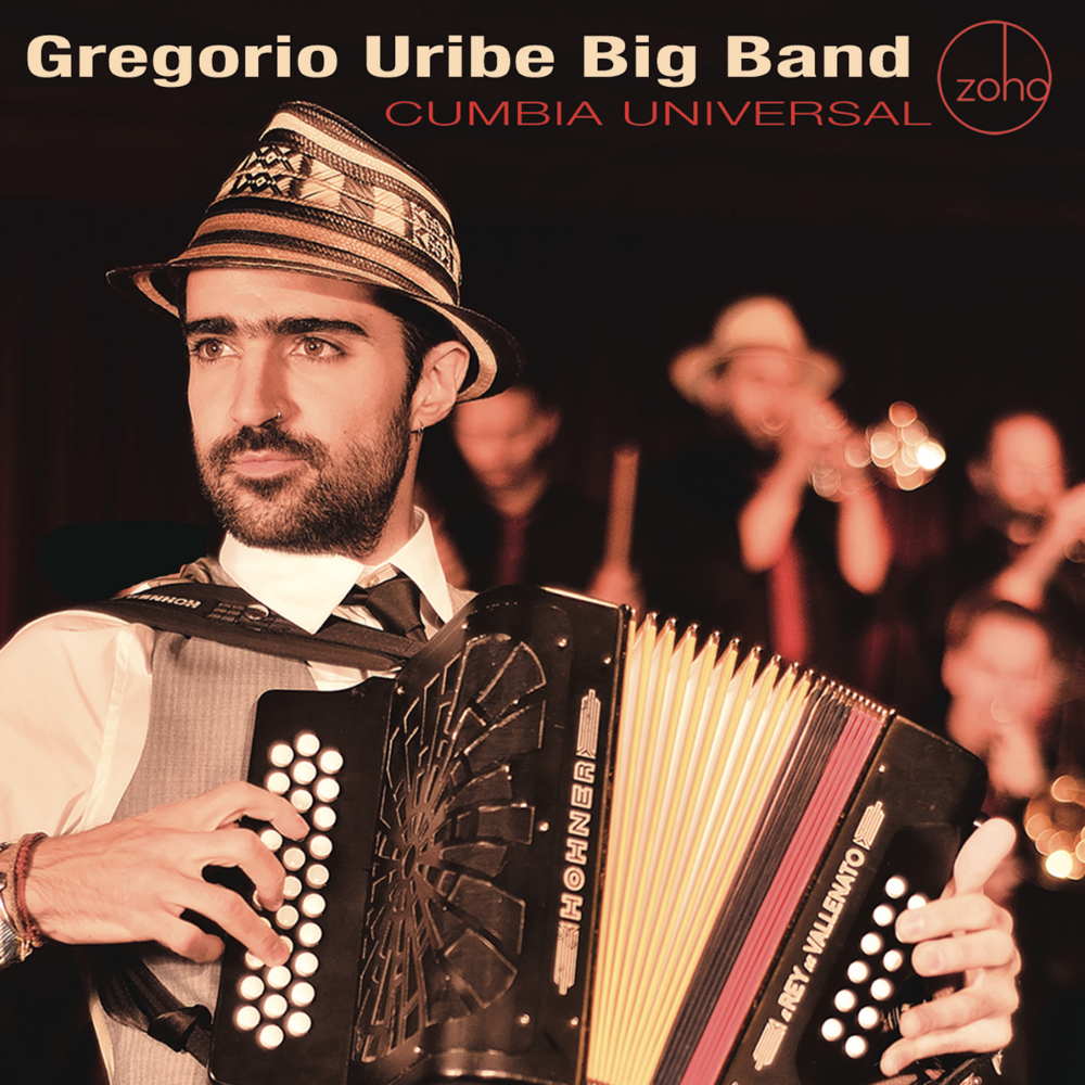 Cumbia Universal (2015, recorded 2014) by Gregorio Uribe Big Band
