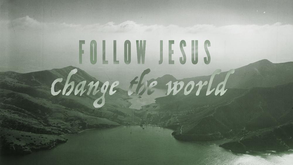Follow Jesus, Change the World copy.jpg